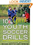 101 Great Youth Soccer Drills: Skills...