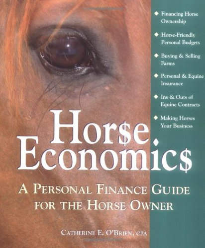 Horse Economics: A Personal Finance Guide for the Horse...