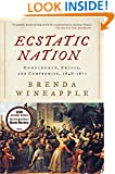 Ecstatic Nation: Confidence, Crisis, and Compromise, 1848-1877 (American History)