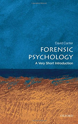 Forensic Psychology: A Very Short Introduction
