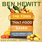The Town That Food Saved: How One Community Found Vitality in Local Food | [Ben Hewitt]