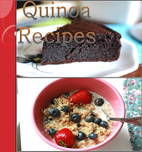 Quinoa: 106 Healthy, Simple and Delicious Quinoa Recipes for Breakfast, Salads, Soup, Dinner and Dessert (Quinoa Cookbook, Easy Quinoa Recipes, Healthy Quinoa Recipes) by Jennifer Smith