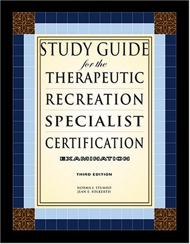 Study Guide for the Therapeutic Recreation Specialist...