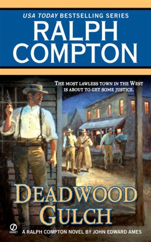 Ralph Compton Deadwood Gulch (Ralph Compton Western Series), RALPH COMPTON, JOHN EDWARDS AMES