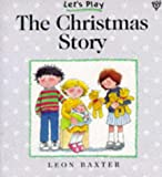 The Christmas Story (Let's Play) (0745937454) by Leon Baxter