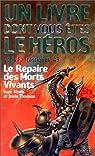 D�fis fantastique, num�ro 43 : Le Repaire des morts-vivants par Un livre dont vous�tes le h�ros