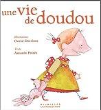 echange, troc Antonin Poirée, David Dutrinus - Une vie de doudou