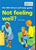 Dr Ian Banks Not Feeling Well? - The NHS Direct Self-help Guide