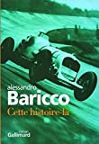 Cette histoire-là (French Edition) (207078150X) by Alessandro Baricco