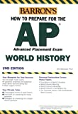 img - for How to Prepare for the AP World History 2007-2008 (Barron's AP World History) book / textbook / text book