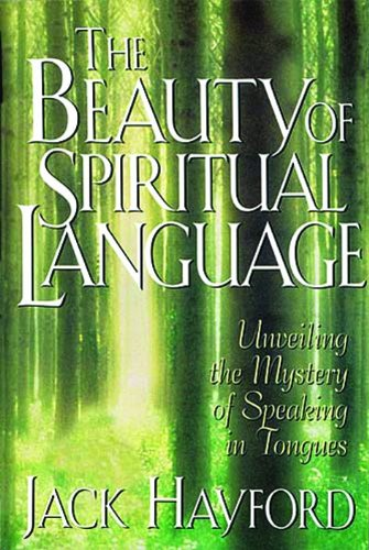 Book: The Beauty of Spiritual Language by Jack Hayford