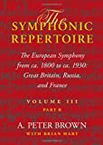 img - for The Symphonic Repertoire: The European Symphony from ca. 1800 to ca. 1930: Great Britain, Russia, and France (Volume III) book / textbook / text book