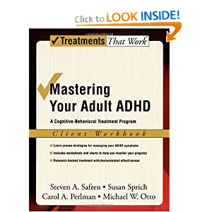 Mastering Your Adult ADHD: A Cognitive-Behavioral Treatment Program Client ...