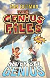 The Genius Files #2: Never Say Genius (006182769X) by Gutman, Dan