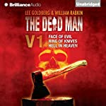 The Dead Man Vol 1: Face of Evil, Ring of Knives, Hell in Heaven (       UNABRIDGED) by Lee Goldberg, William Rabkin, James Daniels Narrated by James Daniels, Luke Daniels