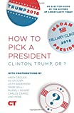 img - for How To Pick A President: Clinton, Trump, or ? book / textbook / text book