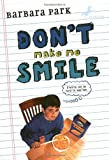 Don't Make Me Smile (0375815554) by Park, Barbara