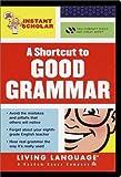 Instant Scholar: A Shortcut to Good Grammar (LL(R) Instant Scholar)