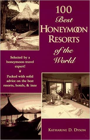 100 Best Honeymoon Resorts of the World (The 100 Best Resorts Series)