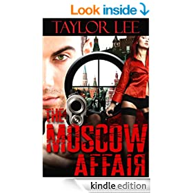 The Moscow Affair: Sizzling International Intrigue (Book 1 The Dangerous Affairs Series)