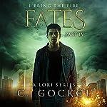 Fates: I Bring the Fire, Book 4 | C. Gockel