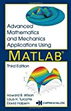 img - for Advanced Mathematics and Mechanics Applications Using MATLAB, Third Edition book / textbook / text book