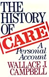 The History of CARE: A Personal Account (0275932311) by Wallace J. Campbell