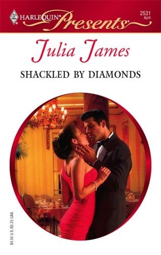 Shackled By Diamonds (Presents), JULIA JAMES