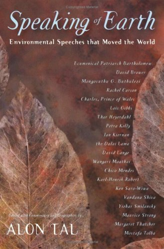 Speaking of Earth: Environmental Speeches that Moved the World, by Dr. Alon Tal