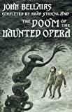 Doom of the Haunted Opera (0803714645) by Bellairs, John