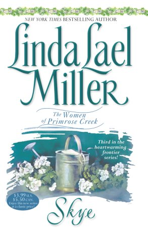 Skye (Women of Primrose Creek), LINDA LAEL MILLER