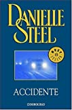 Accidente (Spanish Edition) (0307348229) by Steel, Danielle