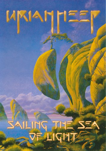 Uriah Heep: Sailing the Sea of Light