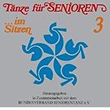 Tänze im Sitzen für Senioren - 3: CD mit 17 Bewegungsmusiken (Hinweis: Die Folgen 1 + 2 sind nicht über Fidula...