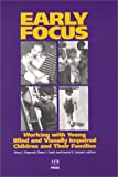 img - for Early Focus: Working With Young Blind and Visually Impaired Children and Their Families book / textbook / text book