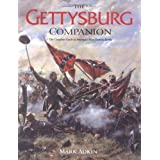 The Gettysburg Companion: A Complete Guide to the Decisive Battle of the American Civil Warby Mark Adkin