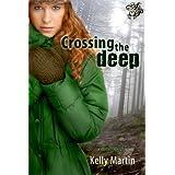 Crossing The Deep ~ Kelly Martin