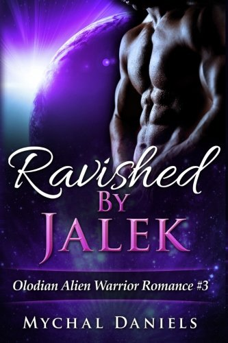 Ravished By Jalek: Volume 3 (Olodian Alien Warrior Romance)