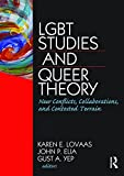 img - for LGBT Studies and Queer Theory: New Conflicts, Collaborations, and Contested Terrain (Journal of Homosexuality) book / textbook / text book