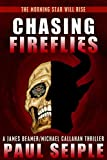 Chasing Fireflies (The Morning Star Trilogy Book 1)