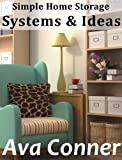 Simple Home Storage Solutions & Ideas