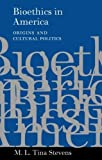 img - for Bioethics in America: Origins and Cultural Politics by Stevens, M. L. Tina (2003) Paperback book / textbook / text book