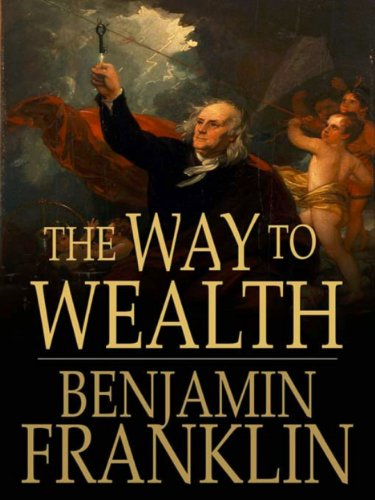 Benjamin Franklin - The Way To Wealth (English Edition)