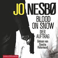 Blood on Snow: Der Auftrag Hörbuch von Jo Nesbø Gesprochen von: Sascha Rotermund