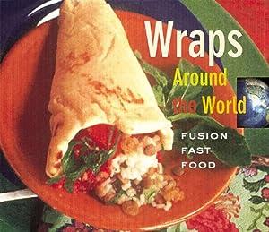 Wraps around the world fusion fast food iris sutton for Aura world fusion cuisine