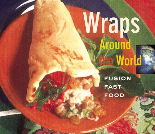 Wraps Around the World: Fusion Fast Food