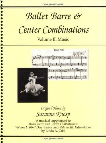 Ballet Barre & Center Combinations: Volume II: Music (Ballet Barre and Center Combinations) PDF