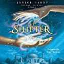 The Healing Wars, Book I: The Shifter (       UNABRIDGED) by Janice Hardy Narrated by Luci Christian