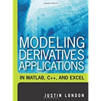 Modeling Derivatives Applications in Matlab, C++, and Excel