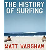 The History of Surfing ~ Matt Warshaw